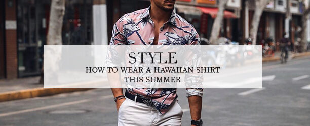 how to wear a hawaiian shirt